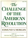The Challenge of the American Revolution (0393008762) by Edmund S. Morgan