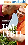 Tim lebt!: Wie uns ein Junge, den es...