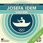 Josefa Idem: Vincere (Olimpicamente) | Antonio La Torre,G. Sergio Ferrentino