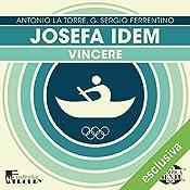 Josefa Idem: Vincere (Olimpicamente) | Antonio La Torre, G. Sergio Ferrentino