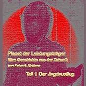 Der Jagdausflug (Planet der Leistungsträger 1) | Peter A. Kettner