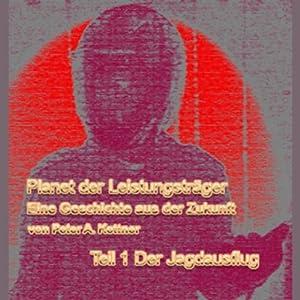 Der Jagdausflug (Planet der Leistungsträger 1) Hörbuch