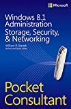 Windows 8.1 Administration Pocket Consultant Storage, Security, & Networking: Storage, Security, & Networking