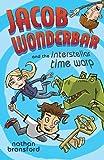 img - for Jacob Wonderbar and the Interstellar Time Warp (Volume 3) book / textbook / text book