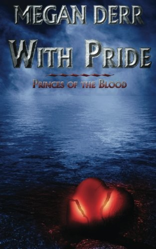 With Pride (Princes of the Blood) (Volume 2)