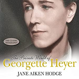 The Private World of Georgette Heyer | [Jane Aiken Hodge]