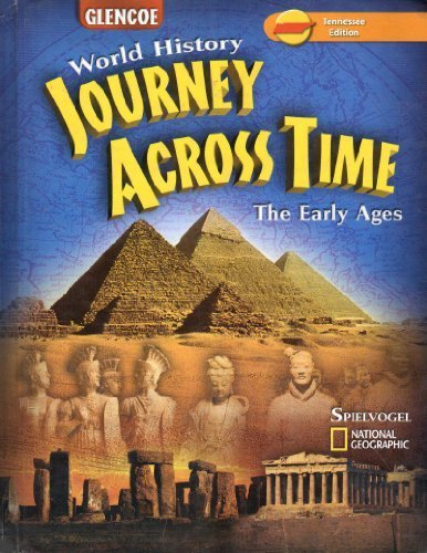 Student Edition Tennessee Edition (Glencoe World History Journey Across Time The Early Ages)