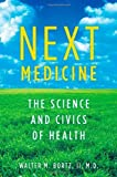 img - for Next Medicine: The Science and Civics of Health by Bortz MD, Walter (2011) Hardcover book / textbook / text book