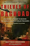 Thieves of Baghdad: One Marines Passion to Recover the Worlds Greatest Stolen Treasures by Bogdanos, Matthew, Patrick, William (2006) Paperback