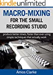 Macro-Mixing for the Small Recording...