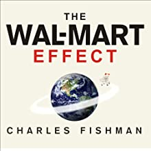 The Wal-Mart Effect (       UNABRIDGED) by Charles Fishman Narrated by Alan Sklar