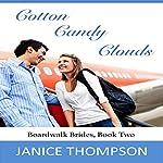 Cotton Candy Clouds: Boardwalk Brides, Book 2 | Janice Thompson
