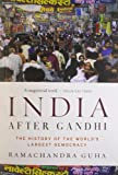 India After Ghandi: The History of the World's Largest Democracy