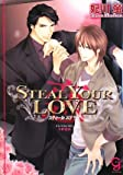 STEAL YOUR LOVE - 恋 -