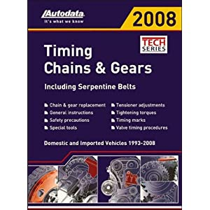 Autodata Tech Series 2008 Timing Chains and Gears Including Serpentine Belts (Timing Chains and Gears)