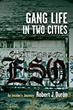 img - for Gang Life in Two Cities: An Insider's Journey book / textbook / text book