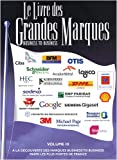 Le livre des grandes marques business to business : Volume 3, A la dcouverte des marques business to business parmi les plus fortes de France