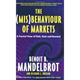 "(Mis) Behaviour of Markets: A Fractal View of Risk, Ruin and Rewardvon ""Benoit Mandelbrot"""