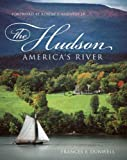 img - for The Hudson: America's River by Frances Dunwell (2008) Paperback book / textbook / text book