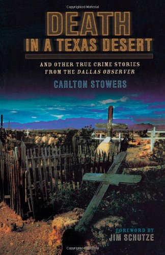 Death in a Texas Desert: And Other True Crime Stories from The Dallas Observer