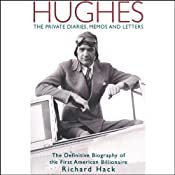 Hughes: The Private Diaries, Memos and Letters: The Definitive Biography of the First American Billionaire | [Richard Hack]