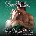 Three Nights of Sin Audiobook by Anne Mallory Narrated by Angèle Masters