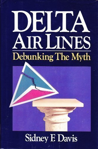 delta-air-lines-debunking-the-myth-by-sidney-f-davis-1989-01-03