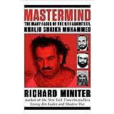 Mastermind: The Many Faces of the 9/11 Architect, Khalid Shaikh Mohammed ~ Richard Miniter