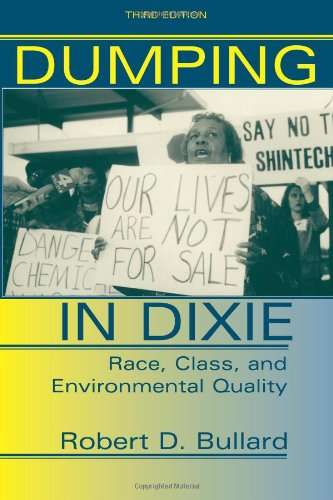 Dumping In Dixie: Race, Class, And Environmental Quality,...