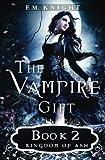 The Vampire Gift 2: Kingdom of Ash (Volume 2)