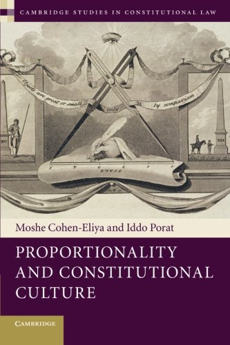 Proportionality and Constitutional Culture Paperback (Cambridge Studies in Constitutional Law)