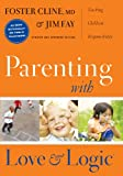 Parenting With Love And Logic: Teaching Children Responsibility (1576839540) by Fay, Jim