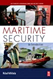 Maritime Security: An Introduction (Butterworth-Heinemann Homeland Security)