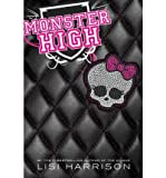 MONSTER HIGH BY Harrison, Lisi( Author)Hardcover on Sep-01-2010