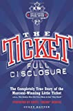 The Ticket: Full Disclosure: the Completely True Story of the Marconi-winning Little Ticket, a.k.a., the Station That Got Your Mom to Say stay Hard
