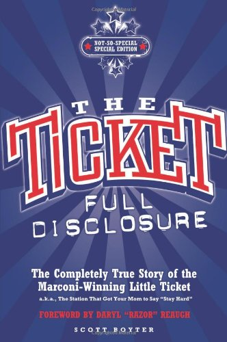 The Ticket: Full Disclosure: the Completely True Story of the Marconi-winning Little Ticket, a.k.a., the Station That Go