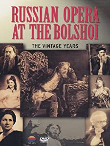 Russian Opera At The Bolshoi - The Vintage Years [DVD] [2001]