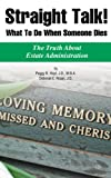 img - for Straight Talk! What To Do When Someone Dies (The Truth About Estate Administration) book / textbook / text book