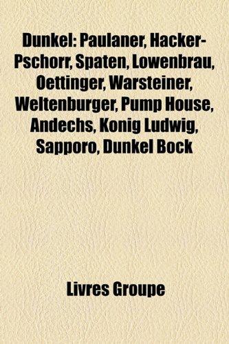 dunkel-paulaner-hacker-pschorr-spaten-lwenbru-oettinger-warsteiner-weltenburger-pump-house-andechs-k