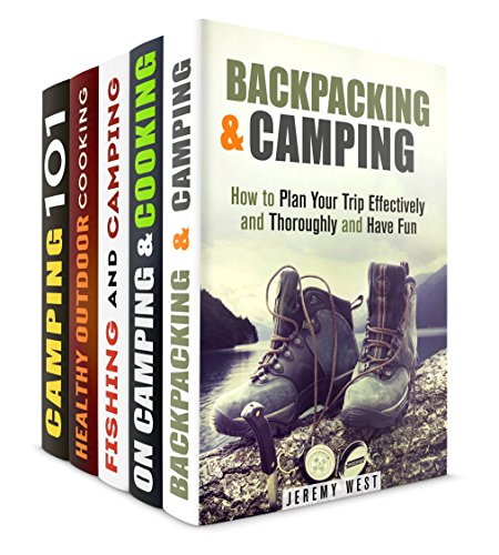 It's Time to Camp Box Set (5 in 1): Pack Your Back and Go Camping with Best Tips and Healthy Outdoor Recipes (Camping & Outdoor Cooking) by Jeremy West, Olga Lawson, Michael Long, Veronica Burke, Monica Hamilton