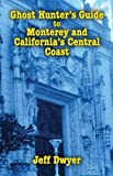 img - for Ghost Hunter's Guide to Monterey and Cal book / textbook / text book