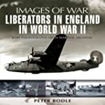 Liberators in England in World War II...