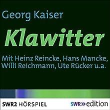Klawitter Hörspiel von Georg Kaiser Gesprochen von: Heinz Reincke, Willi Reichmann, Ute Rücker, Paul Hoffmann, Walter Kottenkamp, Hans Mahnke
