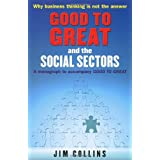 Good to Great and the Social Sectors: A Monograph to Accompany Good to Greatby Jim Collins