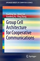 Group Cell Architecture for Cooperative Communications Front Cover