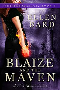 Blaize And The Maven: The Energetics Book 1 by Ellen Bard ebook deal
