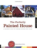 img - for The Perfectly Painted House: A Foolproof Guide for Choosing Exterior Colors for Your Home by Rosser Krims, Bonnie(February 2, 2002) Paperback book / textbook / text book