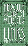 Hercule Poirot: Murder on the Links (Hercule Poirot Audio Books Book 2)