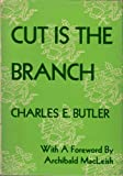Cut Is The Branch