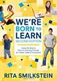 img - for By Rita Smilkstein - We're Born to Learn: Using the Brain's Natural Learning Process t (Second Edition) (2011-04-02) [Paperback] book / textbook / text book